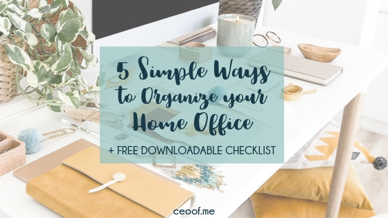 5 Simple Ways to Organize Your Home Office + Free Office Organization Checklist Download1