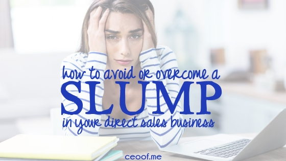 How to overcome (and avoid) a slump in your direct sales network marketing business