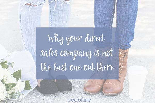 Why your direct sales company is not the best one out there