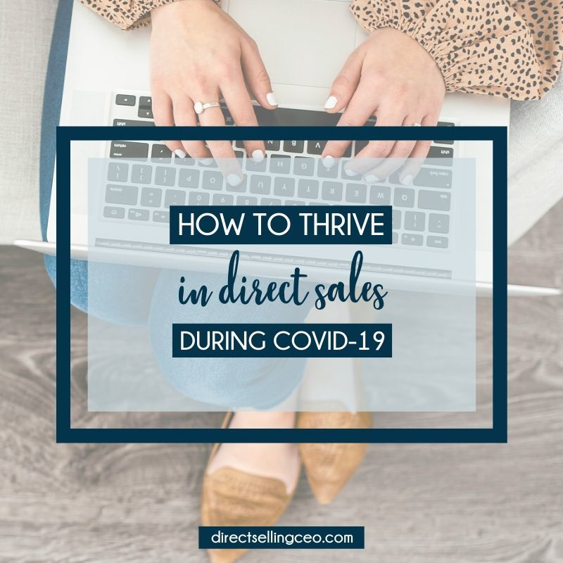 How to Thrive in Direct Sales during Covid-19