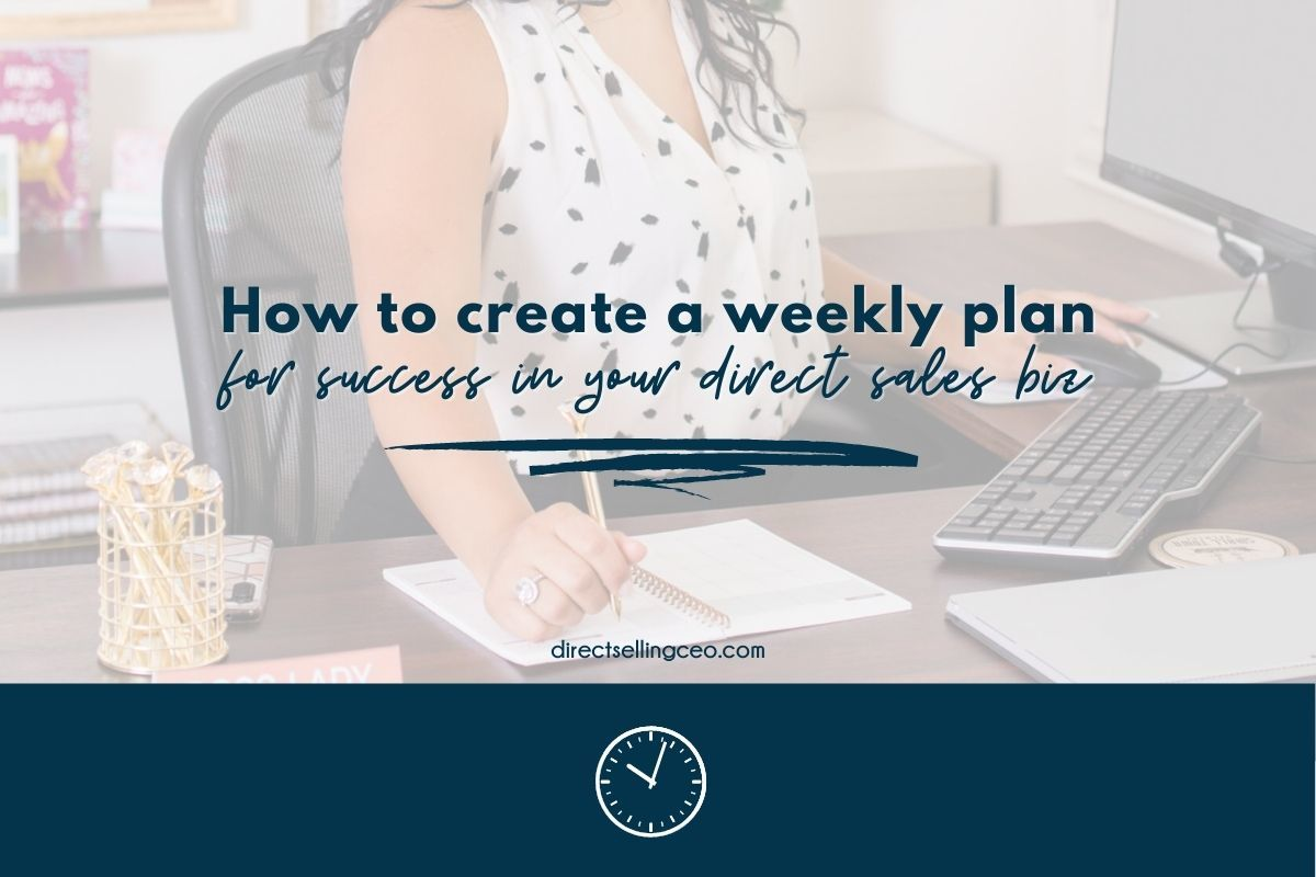 How to plan for success each week in your direct sales business - Direct Selling CEO