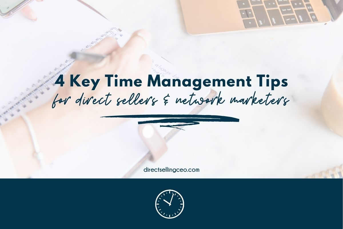 4 Time Management Tips for Direct Sellers - Direct Selling CEO