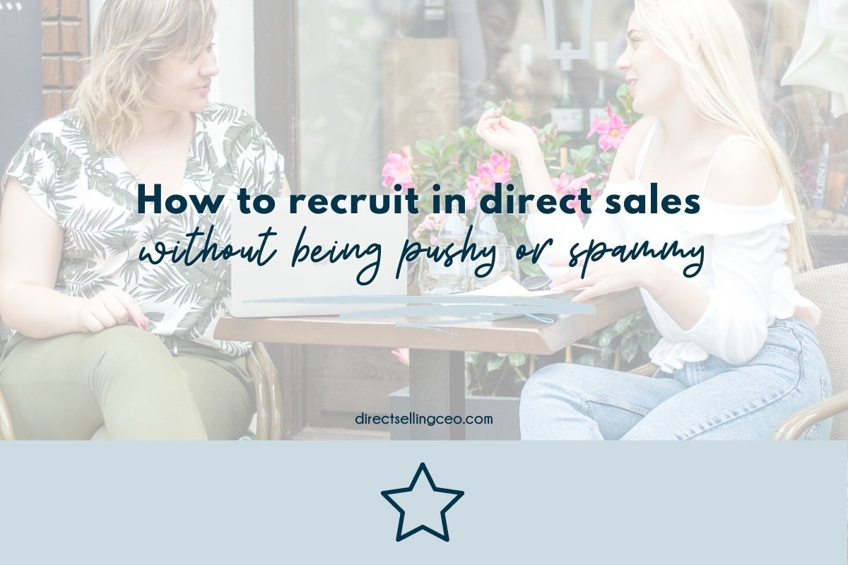 How to Recruit in Direct Sales Without Being Pushy - Direct Selling CEO