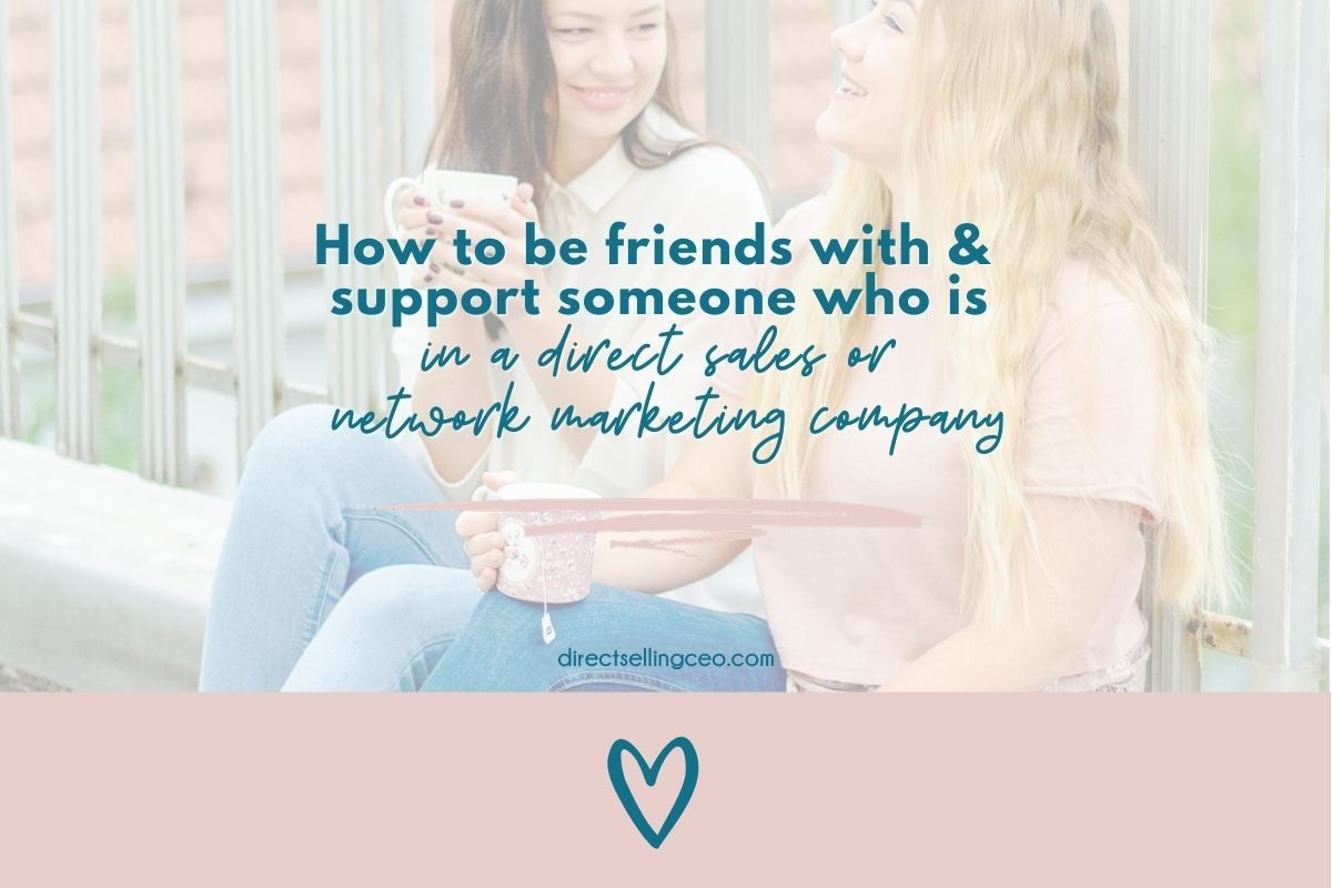 How to be friends with someone in a direct sales or network marketing business - Direct Selling CEO