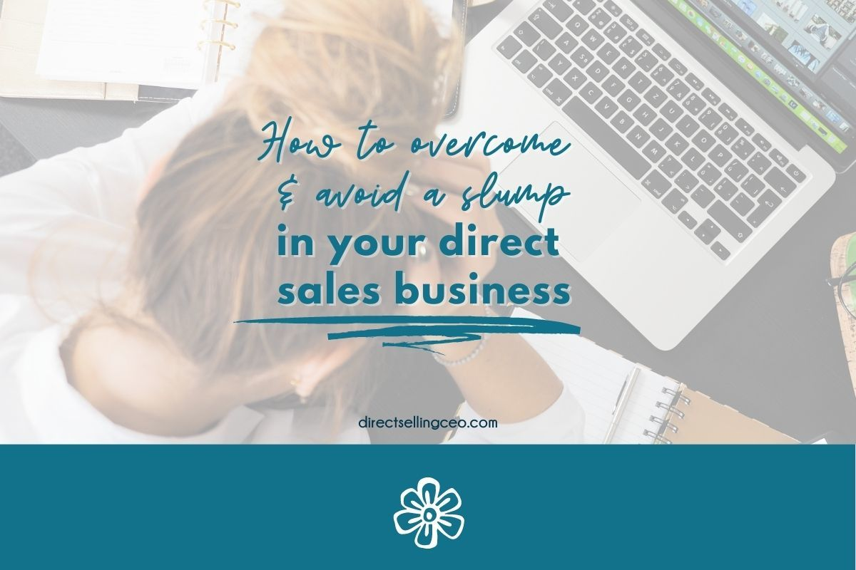 How to overcome a slump in your direct sales or network marketing business