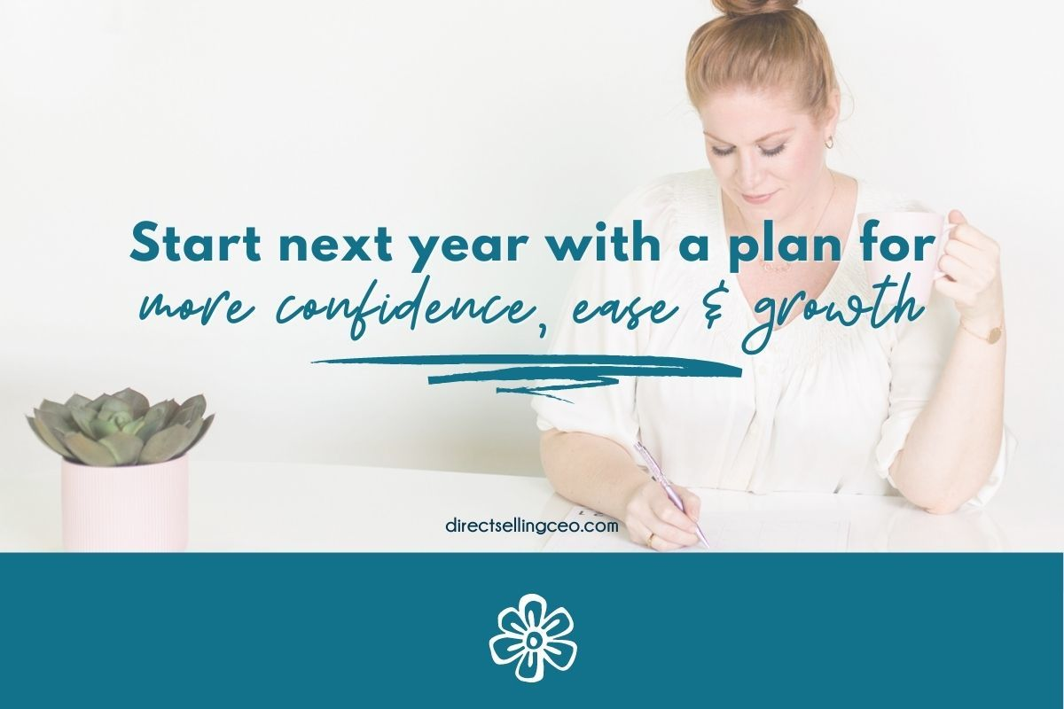 Start Next Year with a Plan for more confidence, ease and growth