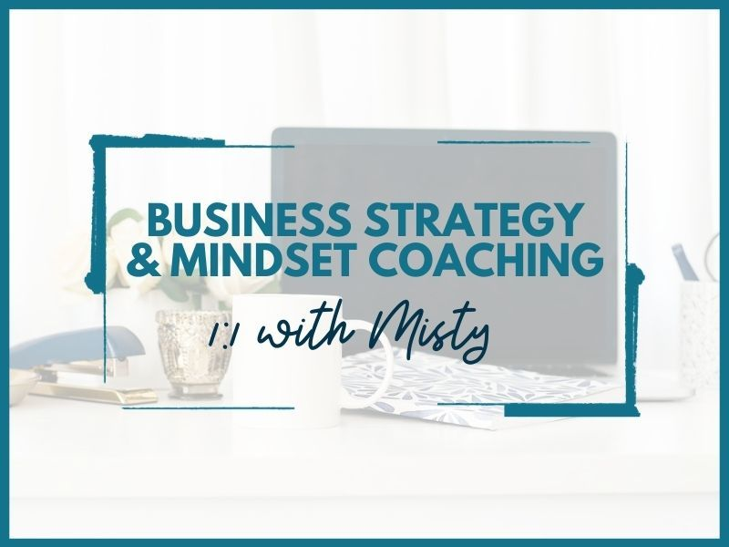 Business and Mindset Strategy Coaching 1:1 with Misty